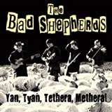 The Bad Shepherds Yan, Tyan, Tethera, Metheral