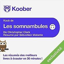 Résumé : Les somnambules de Christopher Clark | Livre audio Auteur(s) : Sébastien Violante Narrateur(s) : Laurent Jacquet