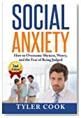 Social Anxiety: How to Overcome Shyness, Worry, and the Fear of Being Judged