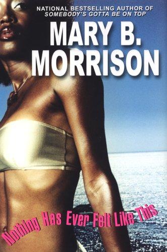 Nothing Has Ever Felt Like This, Morrison, Mary B.