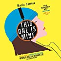 This One Is Mine Audiobook by Maria Semple Narrated by Penny Rawlins