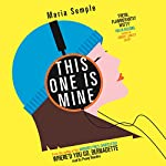 This One Is Mine | Maria Semple