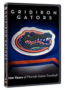 Gridiron Gators - The History of Florida Gator Football