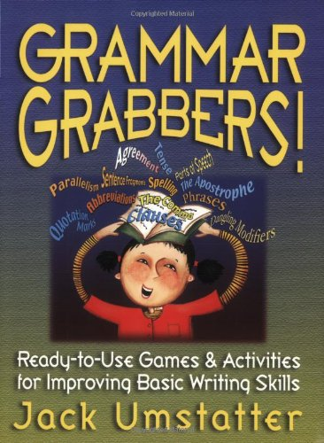 Grammar Grabbers!: Ready-to-Use Games & Activities for Improving Basic Writing Skills (J-B Ed: Ready-to-Use Activities)
