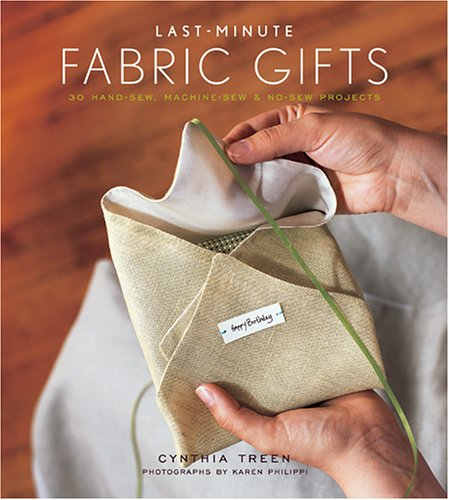 Last-Minute Fabric Gifts: 30 Hand-Sew, Machine-Sew, and No-Sew Projects (Sewing) (No Sew Projects compare prices)