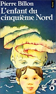 L'enfant du cinqui�me nord par Pierre Billon