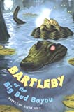 Bartleby of the Big Bad Bayou (0525473661) by Phyllis Shalant