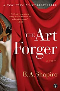 The Art Forger: A Novel by B. A. Shapiro ebook deal