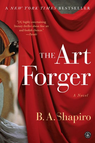 """Final days for a 73% price cut on a """"highly entertaining literary thriller about fine art and foolish choices.""""  The Art Forger: A Novel by B. A. Shapiro – Over 1,300 rave reviews!"""