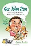 See John Run: The Complete Radio 2 Janet and John Marsh Stories as Told by Terry Wogan Kevin Joslin
