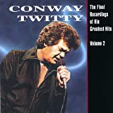 """Conway Twitty - The Final Recordings Of His Greatest Hits, Vol. 2"""