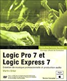 Logic Pro 7 et Logic Express 7 (+ DVD-Rom)