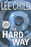 The Hard Way (Jack Reacher, No. 10 (0375433392) by Child, Lee