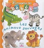 echange, troc Nathalie Bélineau, Emilie Beaumont - Les animaux sauvages