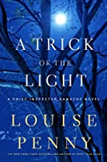 A Trick of the Light: A Chief Inspector Gamache Novel