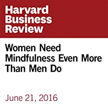Women Need Mindfulness Even More Than Men Do Other by Beth Cabrera Narrated by Fleet Cooper