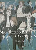 Max Beerbohm Caricatures (0300072171) by N. John Hall