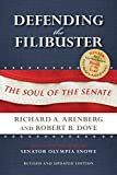 Defending the Filibuster, Revised and Updated Edition: The Soul of the Senate
