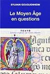 Le Moyen Age en questions
