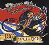 Drive By Truckers The Big To-Do