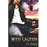 With Caution ~ J. L. Langley