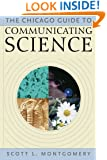 The Chicago Guide to Communicating Science (Chicago Guides to Writing, Editing, and)