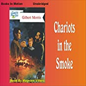 Chariots in the Smoke: Appomattox Series #9 | Gilbert Morris