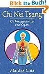 Chi Nei Tsang: Chi Massage for the Vi...