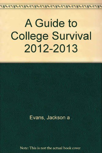 A Guide to College Survival: 2012-2013
