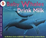 Baby Whales Drink Milk (Lets-Read-and-Find-Out Science 1)