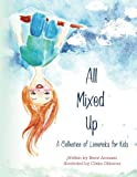 All Mixed Up: A Collection of Limericks for Kids