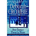 And Justice There Is None: A Duncan Kincaid / Jemma James Novel (       UNABRIDGED) by Deborah Crombie Narrated by Michael Deehy