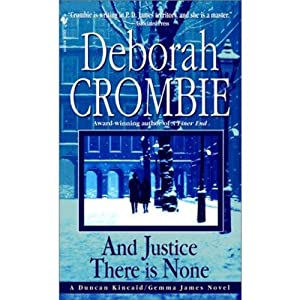 And Justice There Is None: A Duncan Kincaid / Jemma James Novel | [Deborah Crombie]