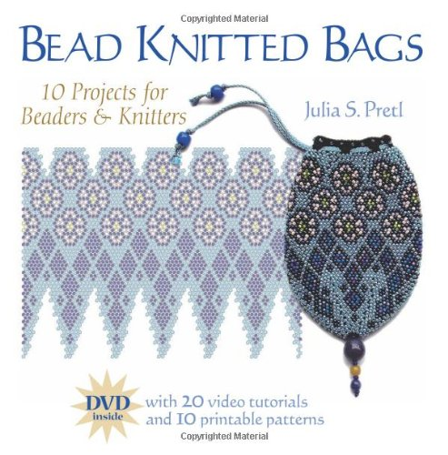 Bead Knitted Bags 10 Projects For Beaders And Knitters