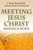 img - for Meeting Jesus Christ: Meditations on the Word book / textbook / text book