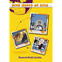 Wide World of Kids France to South America