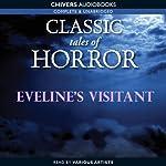 Classic Tales of Horror: Eveline's Visitant | Mary E. Braddon