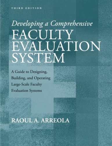 Developing a Comprehensive Faculty Evaluation System: A Guide to Designing, Building, and Operating Large-Scale Faculty