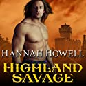 Highland Savage: Murray Family, Book 14 Audiobook by Hannah Howell Narrated by Angela Dawe