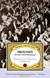 Endless Feasts: Sixty Years of Writing from Gourmet (Modern Library Food) (0375759921) by Gourmet Magazine Editors