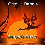Dragon's Pawn | Carol L. Dennis