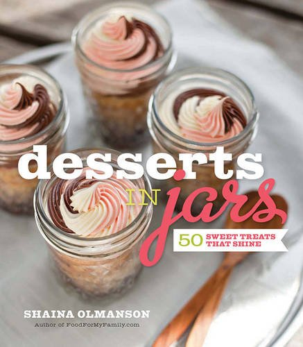 Desserts in Jars: 50 Sweet Treats that Shine (Desserts Jars compare prices)