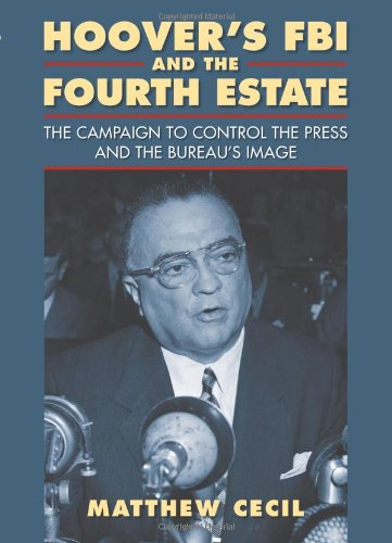 Hoover's FBI and the Fourth Estate: The Campaign to Control the Press and the Bureau's Image (Hoover Fbi compare prices)