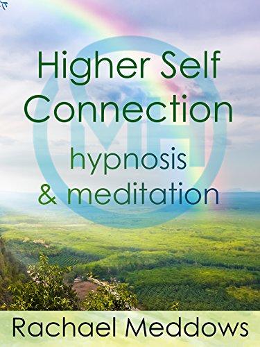 Higher Self Connection, Hypnosis & Meditation with Rachael Meddows