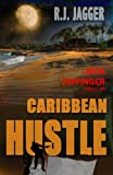 Caribbean Hustle (A Nick Teffinger Thriller / Read in Any Order)
