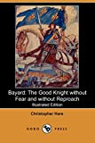 img - for Bayard: The Good Knight Without Fear and Without Reproach (Illustrated Edition) (Dodo Press) book / textbook / text book