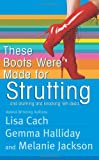 These Boots Were Made for Strutting: And Stunning and Knocking 'em Dead (0505527588) by Cach, Lisa