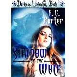 Shadow of the Wolf (Darkness Unleashed)by RG Porter
