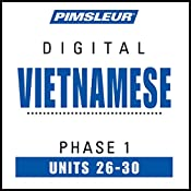 Vietnamese Phase 1, Unit 26-30: Learn to Speak and Understand Vietnamese with Pimsleur Language Programs |  Pimsleur