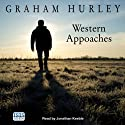 Western Approaches Audiobook by Graham Hurley Narrated by Jonathan Keeble